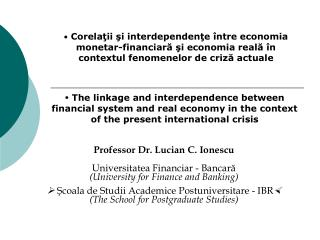 Prof essor Dr.  Lucian C. Ionescu Universitatea Financiar - Bancară