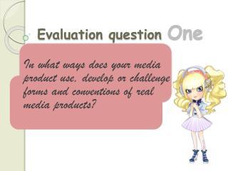 Evaluation  question  O ne