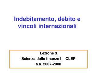 Indebitamento, debito e vincoli internazionali