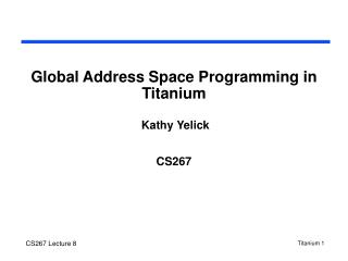Global Address Space Programming in Titanium
