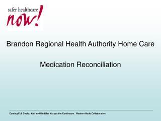 Brandon Regional Health Authority Home Care Medication Reconciliation