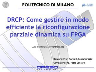 DRCP: Come gestire in modo efficiente la riconfigurazione parziale dinamica su FPGA