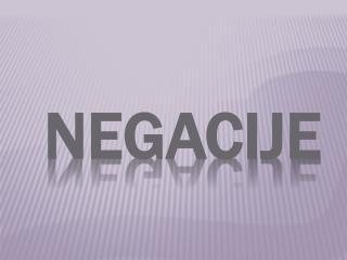 NEGACIJE
