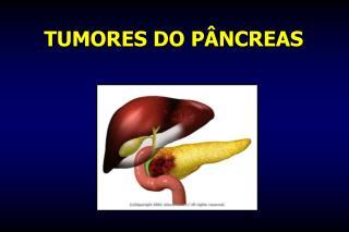 TUMORES DO PÂNCREAS