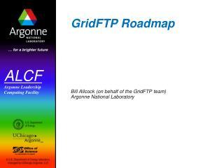 GridFTP Roadmap