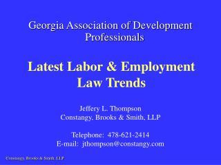 Jeffery L. Thompson Constangy, Brooks & Smith, LLP Telephone:  478-621-2414