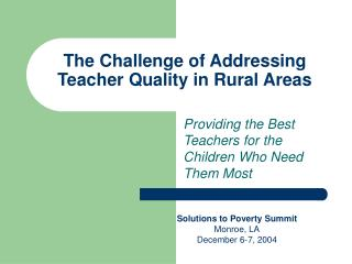 The Challenge of Addressing Teacher Quality in Rural Areas