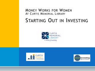 Money Works for Women At Curtis Memorial Library Starting Out in Investing