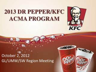 2013 DR PEPPER/KFC ACMA PROGRAM