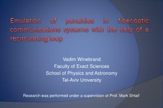 Vadim Winebrand Faculty of Exact Sciences School of Physics and Astronomy Tel-Aviv University