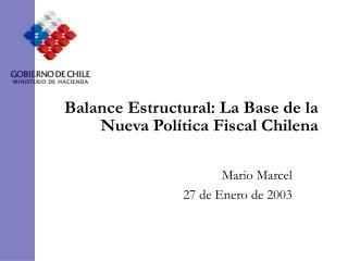 Balance Estructural: La Base de la Nueva Pol tica Fiscal Chilena