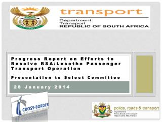 Progress  Report on Efforts to Resolve RSA/Lesotho Passenger Transport  Operation