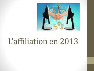 L'affiliation en 2013
