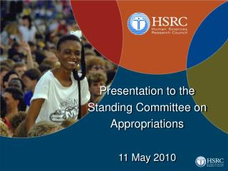 Presentation to the Standing Committee on Appropriations 11 May 2010