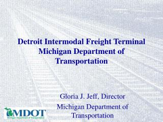 Detroit Intermodal Freight Terminal Michigan Department of Transportation