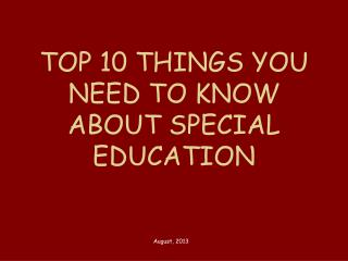 TOP 10 THINGS YOU NEED TO KNOW ABOUT SPECIAL EDUCATION