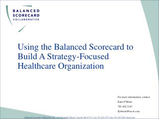 Using the Balanced Scorecard to Build A Strategy-Focused Healthcare Organization