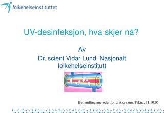 UV-desinfeksjon, hva skjer nå?