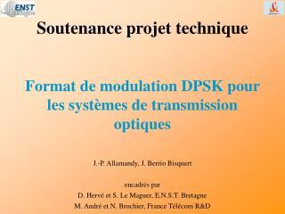 Soutenance projet technique Format de modulation DPSK pour les systèmes de transmission optiques