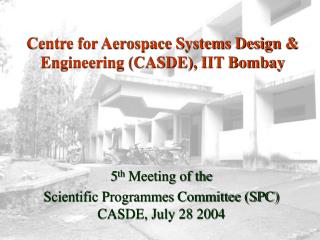 Centre for Aerospace Systems Design & Engineering (CASDE), IIT Bombay