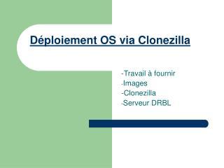 Déploiement OS via Clonezilla