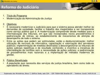 Título do Programa Modernização da Administração da Justiça Objetivos
