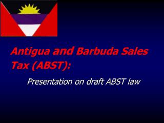 Antigua and Barbuda Sales Tax ABST: