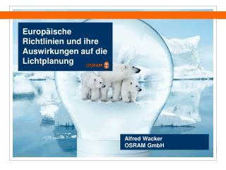 Europ ische Richtlinien und ihre Auswirkungen auf die Lichtplanung