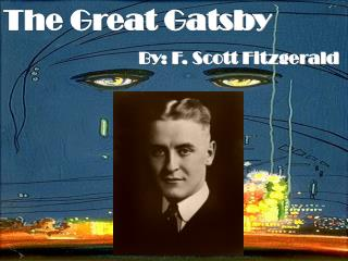 The Great Gatsby 			       By: F. Scott Fitzgerald