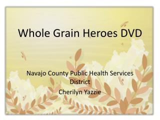 Whole Grain Heroes DVD