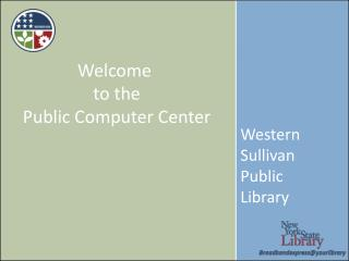 Welcome  to the Public Computer Center