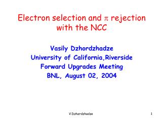 Electron selection and  p  rejection with the NCC