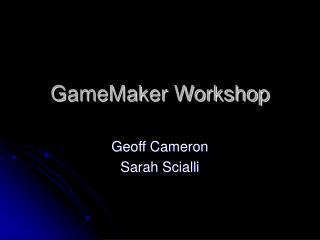 GameMaker Workshop