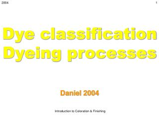 Dye classification Dyeing processes