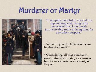Murderer or Martyr