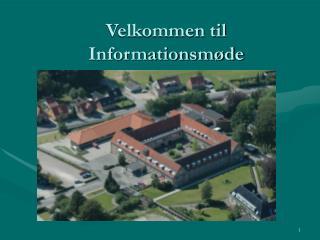 Velkommen til Informationsmøde