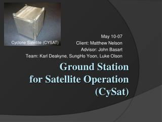 Ground Station for Satellite Operation ( CySat )