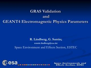 GRAS Validation  and  GEANT4 Electromagnetic Physics Parameters