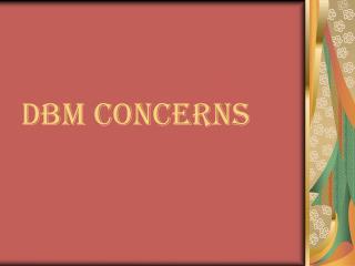 DBM CONCERNS