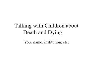 Talking with Children about Death and Dying