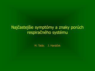 Najčastejšie symptómy a znaky porúch respiračného systému