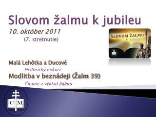 Slovom žalmu k jubileu 10. október 2011  (7. stretnutie)