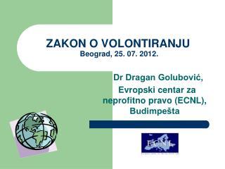 ZAKON O VOLONTIRANJU Beograd ,  2 5 . 0 7 .  20 1 2 .