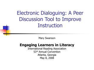 Electronic Dialoguing: A Peer Discussion Tool to Improve Instruction