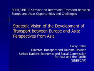 ECMT/UNECE Seminar on Intermodal Transport between Europe and Asia: Opportunities and Challenges