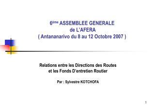 6 ème  ASSEMBLEE GENERALE  de L'AFERA ( Antananarivo du 8 au 12 Octobre 2007 )