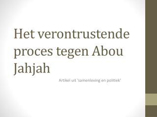 Het verontrustende proces tegen Abou Jahjah