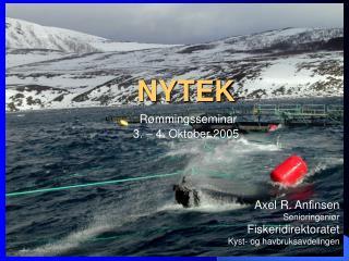 NYTEK Rømmingsseminar 3. – 4. Oktober 2005