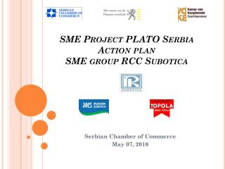 Project PLATO Serbia Action plan  SME Project PLATO Serbia Action plan  SME group RCC Subotica