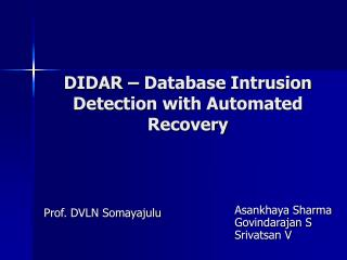 DIDAR – Database Intrusion Detection with Automated Recovery
